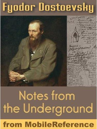 dostoevsky notes from underground essay 305 quotes from notes from underground, white nights, the dream of a ridiculous man, and selections from the house of the dead: 'man only likes to count.